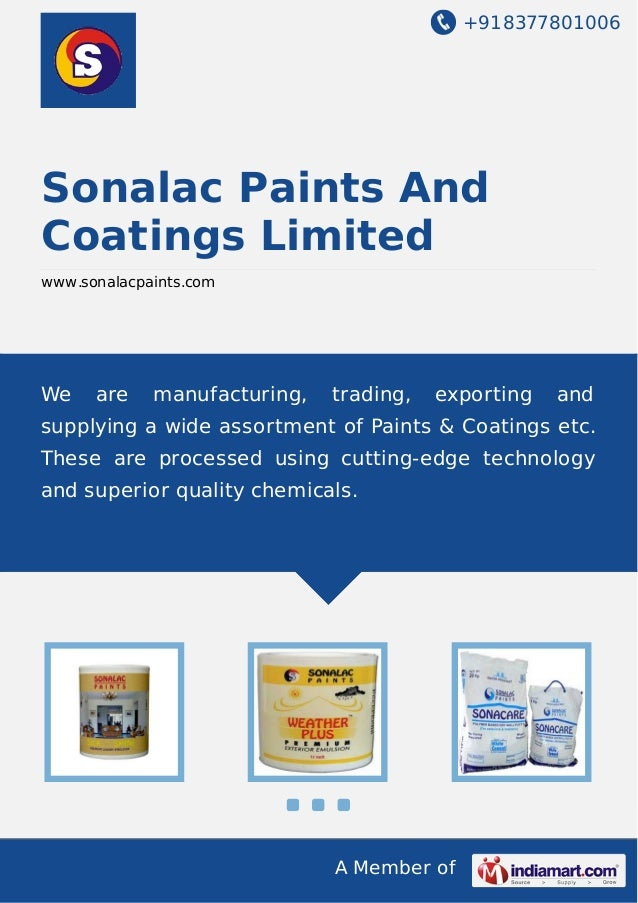 +918377801006 A Member of Sonalac Paints And Coatings Limited www.sonalacpaints.com We are manufacturing, trading, exporti...