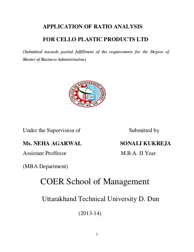 APPLICATION OF RATIO ANALYSIS FOR CELLO PLASTIC PRODUCTS LTD (Submitted towards partial fulfillment of the requirements fo...