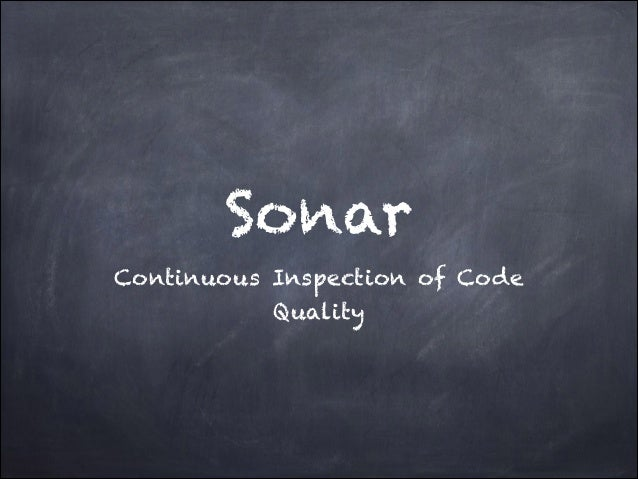 Sonar Continuous Inspection of Code Quality