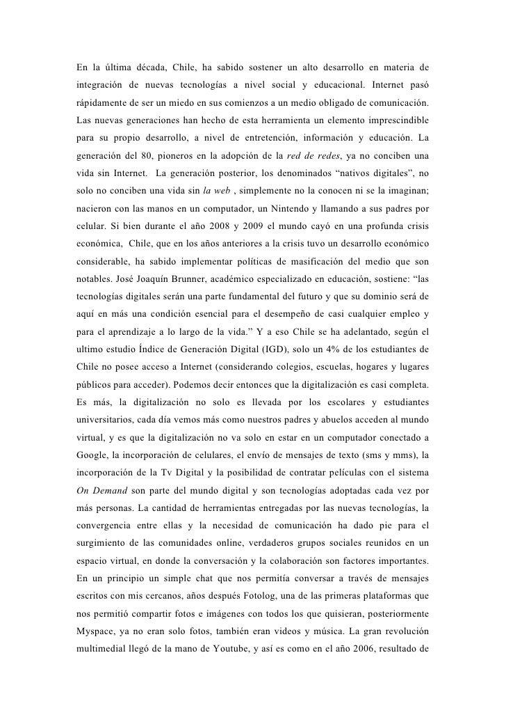 En la última década, Chile, ha sabido sostener un alto desarrollo en materia de integración de nuevas tecnologías a nivel ...