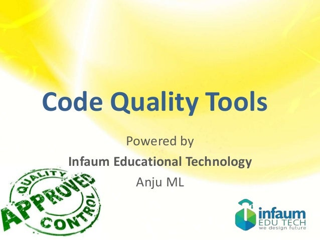 Code Quality Tools Powered by Infaum Educational Technology Anju ML