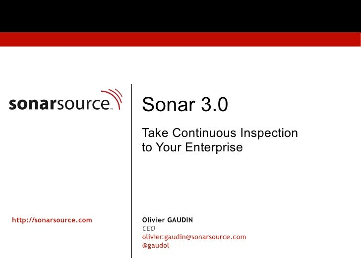 Sonar 3.0                         Take Continuous Inspection                         to Your Enterprisehttp://sonarsource....