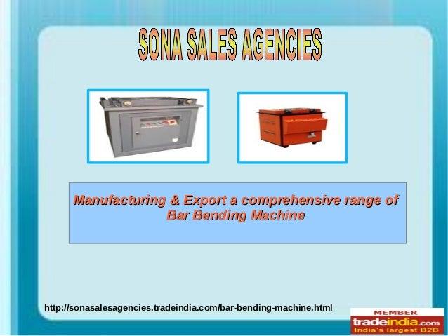 http://sonasalesagencies.tradeindia.com/bar-bending-machine.html Manufacturing & Export a comprehensive range ofManufactur...