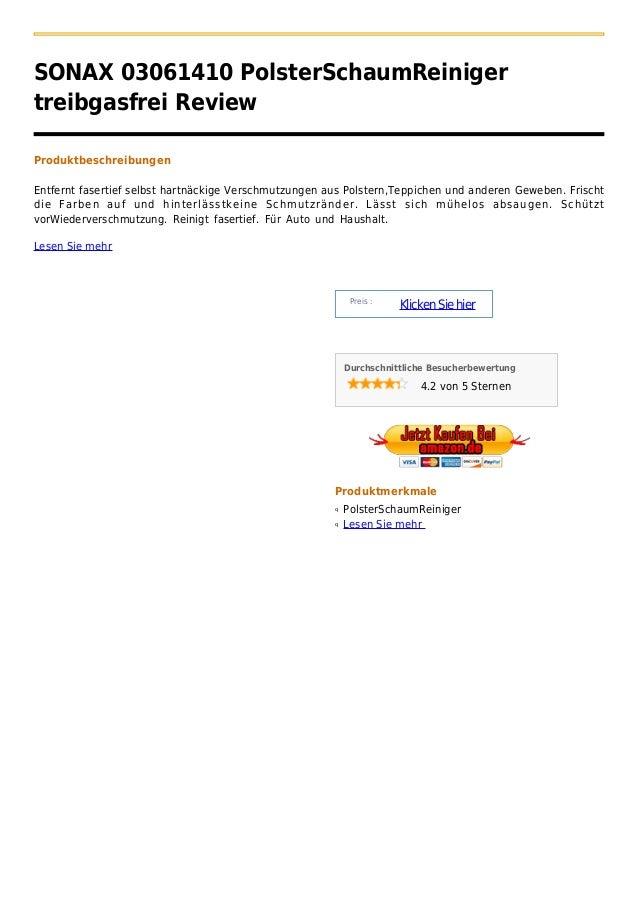 SONAX 03061410 PolsterSchaumReinigertreibgasfrei ReviewProduktbeschreibungenEntfernt fasertief selbst hartnäckige Verschmu...