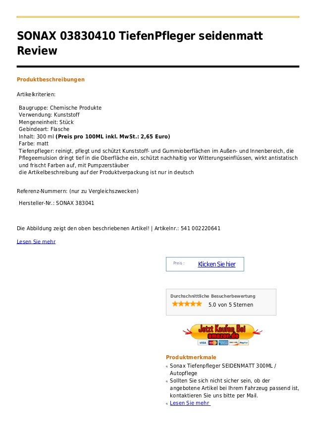 SONAX 03830410 TiefenPfleger seidenmattReviewProduktbeschreibungenArtikelkriterien: Baugruppe: Chemische Produkte Verwendu...