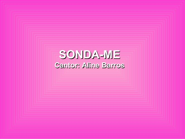 SONDA-MESONDA-ME Cantor: Aline BarrosCantor: Aline Barros