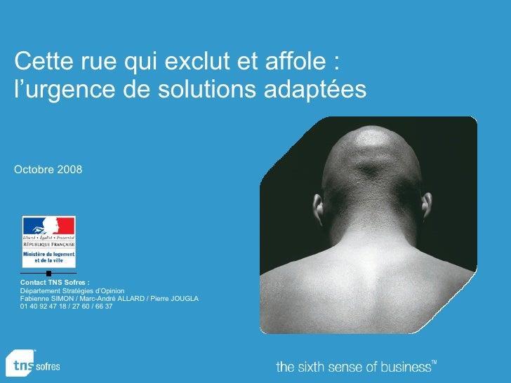 Contact TNS Sofres: Département Stratégies d'Opinion Fabienne SIMON / Marc-André ALLARD / Pierre JOUGLA 01 40 92 47 18 / ...