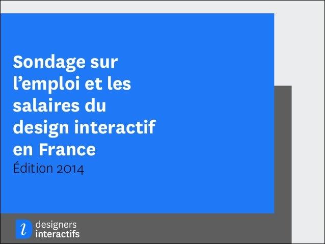 Sondage sur l'emploi et les salaires du design interactif en France Édition 2014