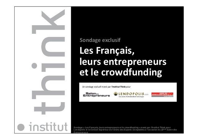 Sondage  exclusif   Les  Français,     leurs  entrepreneurs   et  le  crowdfunding   Sondage « Les Fr...