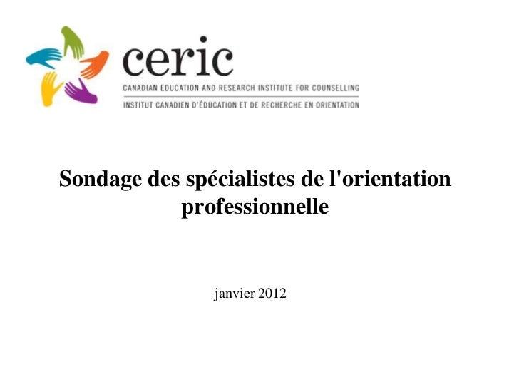 Sondage des spécialistes de lorientation           professionnelle                janvier 2012