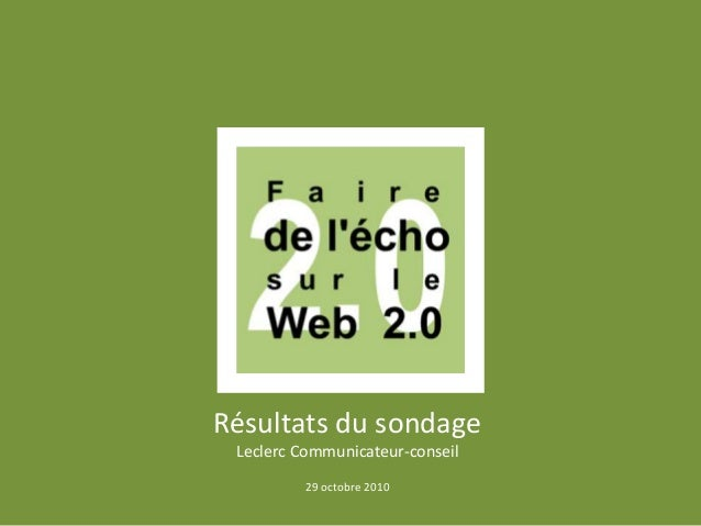 Résultats du sondage Leclerc Communicateur-conseil 29 octobre 2010