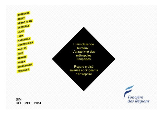 L'immobilier de  bureaux :  L'attractivité des  métropoles  françaises  Regard croisé  salariés et dirigeants  d'entrepris...