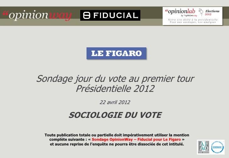 Sondage jour du vote au premier tour        Présidentielle 2012                              22 avril 2012             SOC...