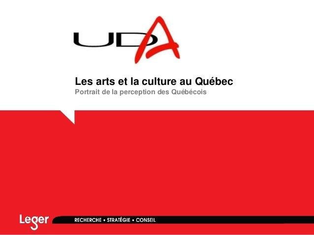 Portrait de la perception des Québécois Les arts et la culture au Québec