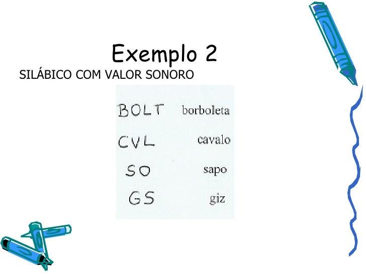 Exemplo 2 SILÁBICO COM VALOR SONORO
