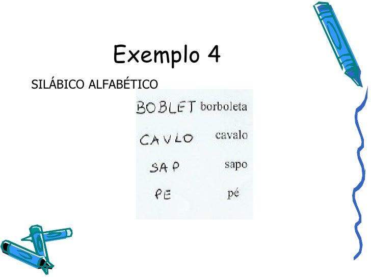Exemplo 4 SILÁBICO ALFABÉTICO