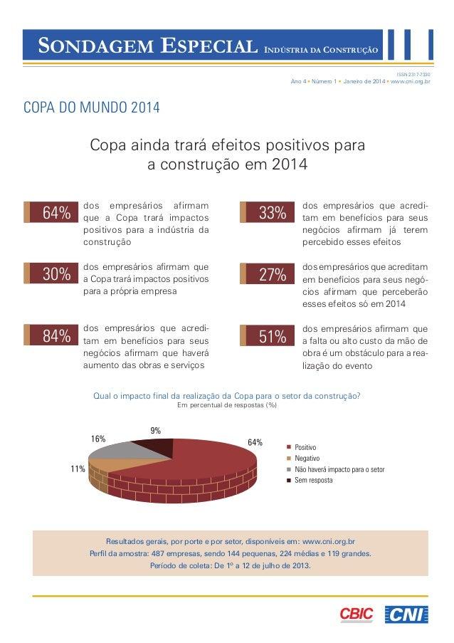 SONDAGEM ESPECIAL  INDÚSTRIA DA CONSTRUÇÃO ISSN 2317-7330  Ano 4 Número 1  Janeiro de 2014 www.cni.org.br  COPA DO MUNDO 2...