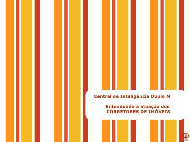 Central de Inteligência Duplo M Entendendo a atuação dos  CORRETORES DE IMÓVEIS