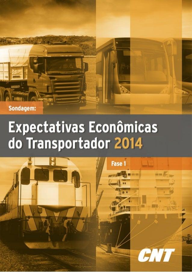 Sondagem Expectativas Econômicas do Transportador 2014 - Fase 1 Rodoviário, aquaviário e ferroviário