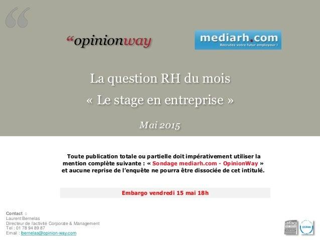 La question RH du mois « Le stage en entreprise » Mai 2015 Toute publication totale ou partielle doit impérativement utili...