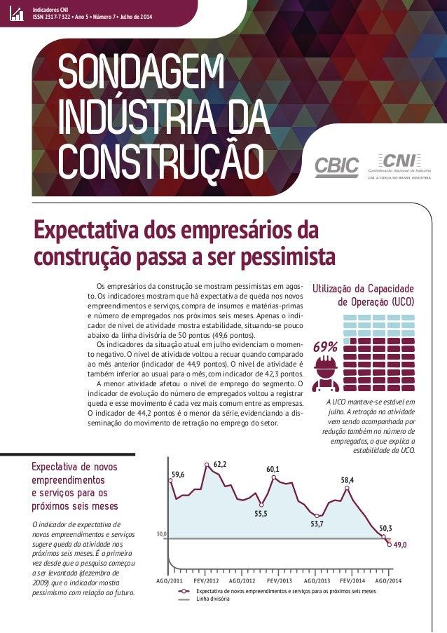 1  Os empresários da construção se mostram pessimistas em agos-to.  Os indicadores mostram que há expectativa de queda nos...