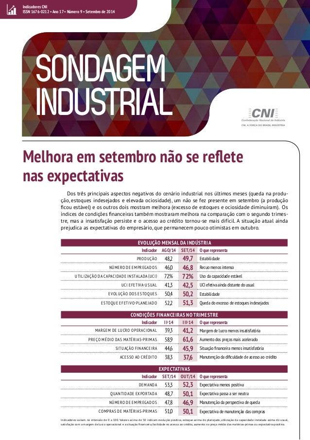 Indicadores CNI  ISSN 1676-0212 • Ano 17 • Número 9 • Setembro de 2014  SONDAGEM  INDUSTRIAL  Melhora em setembro não se r...