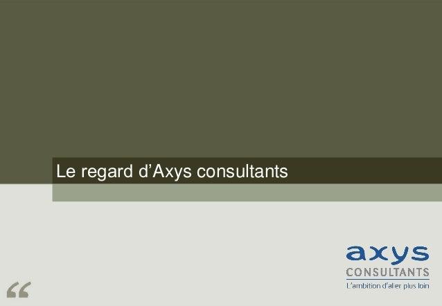 Le regard d'Axys consultants