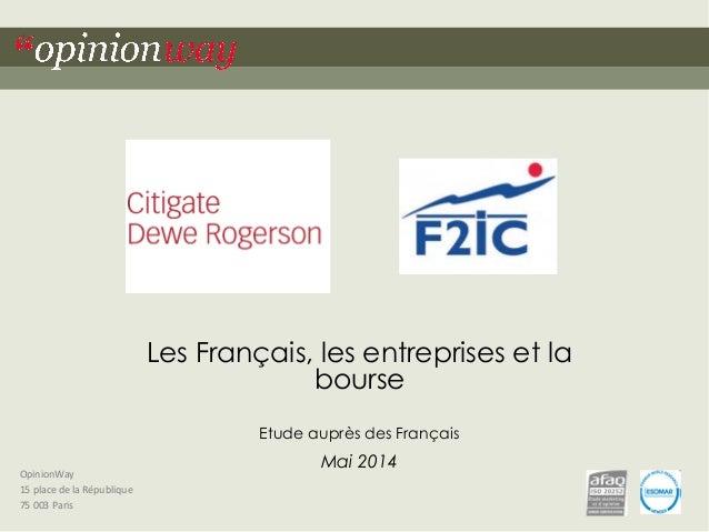 OpinionWay 15 place de la République 75 003 Paris Les Français, les entreprises et la bourse Etude auprès des Français Mai...