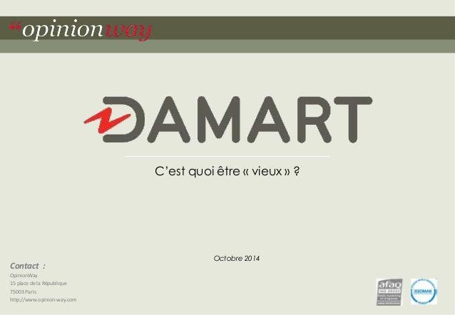 Contact :  OpinionWay  15 place de la République  75003 Paris  http://www.opinion-way.com  C'est quoi être « vieux » ?  Oc...