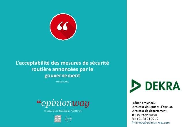 15 place de la République 75003 Paris L'acceptabilité des mesures de sécurité routière annoncées par le gouvernement Octob...