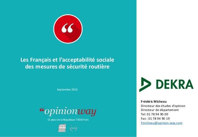 15 place de la République 75003 Paris Les Français et l'acceptabilité sociale des mesures de sécurité routière Frédéric Mi...