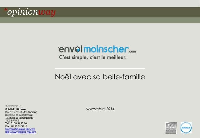 1Pour Envoimoinscher.com – Noël avec sa belle-famille – Novembre 2014 Contact : Frédéric Micheau Directeur des études d'op...
