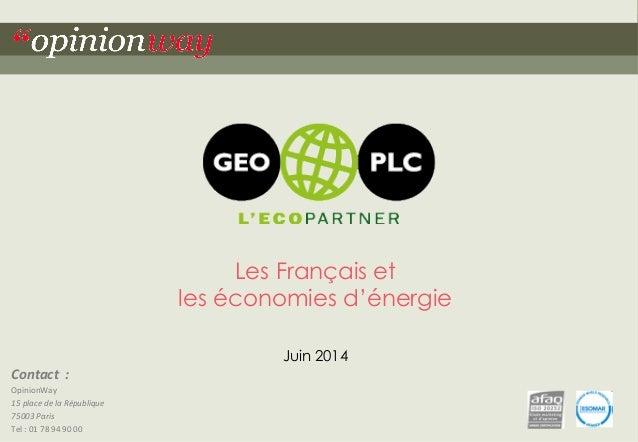 Contact  :  OpinionWay  15  place  de  la  République  75003  Paris  Tel  :  01  78  94  90  00  Les Français et  les écon...