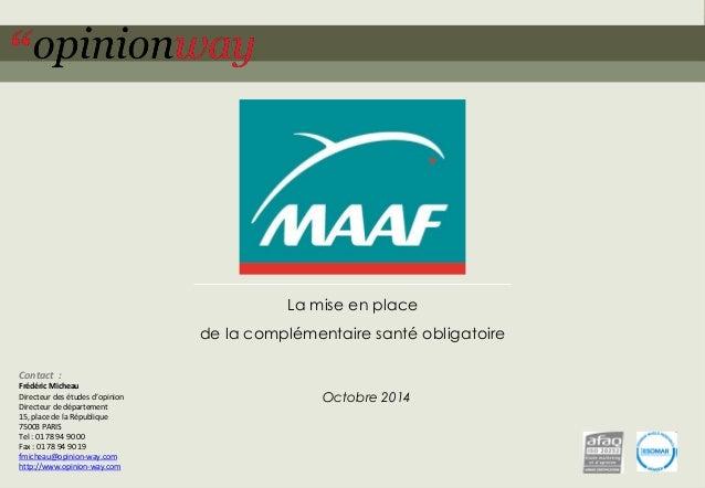 1  pour la MAA –La mise en place d'une complémentaire santé obligatoire en TPE –Octobre 2014  La mise en place de la compl...