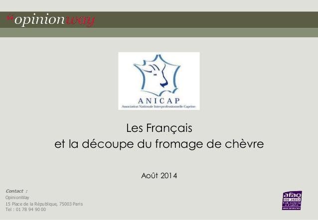 Contact :  OpinionWay  15 Place de la République, 75003 Paris  Tel : 01 78 94 90 00  Les Français  et la découpe du fromag...