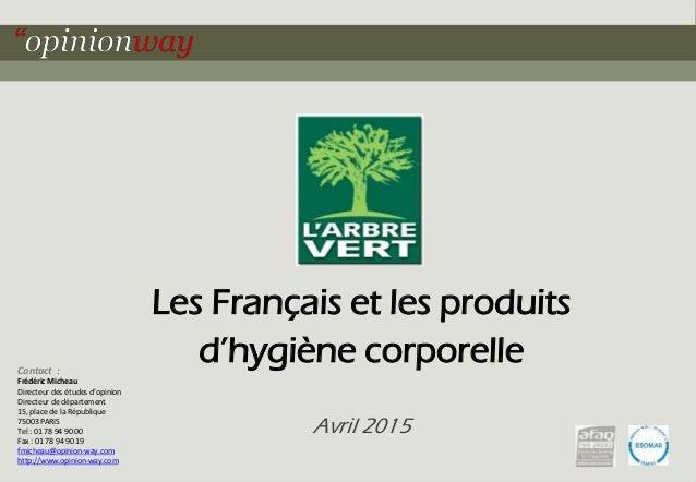 1pour Les Français et les produits d'hygiène corporelle – Avril 2015 Les Français et les produits d'hygiène corporelle Avr...