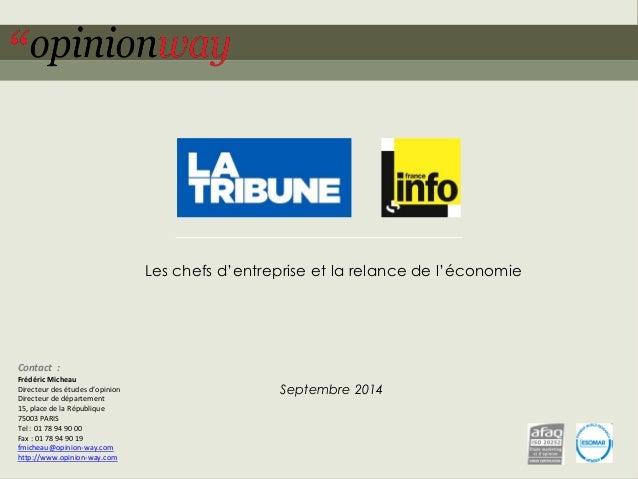 1  pour La Tribune et France Info –Les chefs d'entreprise et la relance de l'économie –Septembre 2014  Les chefs d'entrepr...