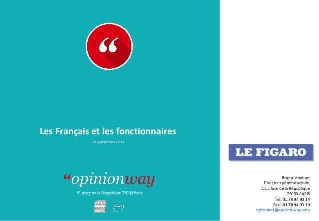 15 place de la République 75003 Paris Les Français et les fonctionnaires 23 septembre 2015 Bruno Jeanbart Directeur généra...