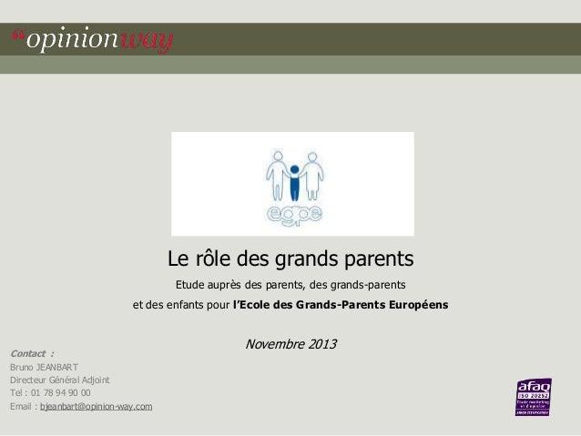 Le rôle des grands parents Etude auprès des parents, des grands-parents et des enfants pour l'Ecole des Grands-Parents Eur...