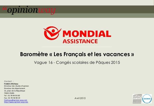 1pour – Baromètre « Les Français et les vacances » – Vague 16 – Avril 2015 Baromètre « Les Français et les vacances » Vagu...