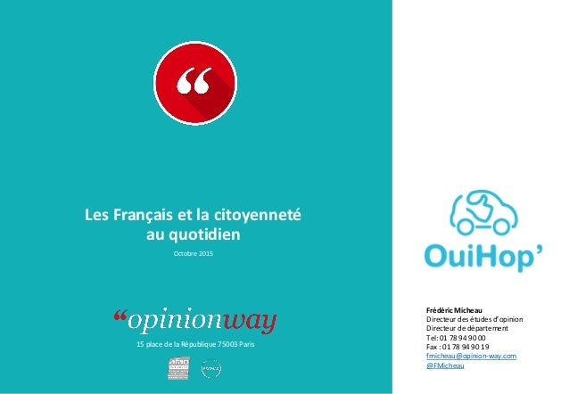 15 place de la République 75003 Paris Rapport Les Français et la citoyenneté au quotidien Octobre 2015 Frédéric Micheau Di...