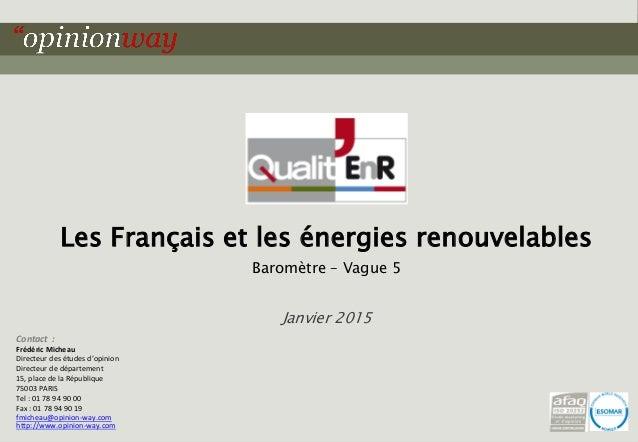 1pour – Les Français et les énergies renouvelables – Vague 5 – Janvier 2015 Les Français et les énergies renouvelables Bar...