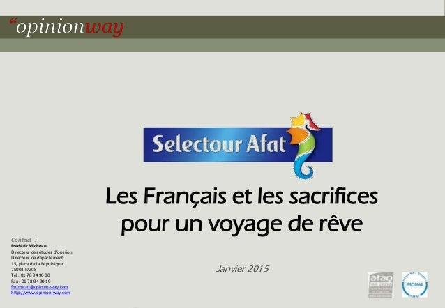 1pour – Les Français et les sacrifices pour un voyage de rêve – Janvier 2015 Les Français et les sacrifices pour un voyage...