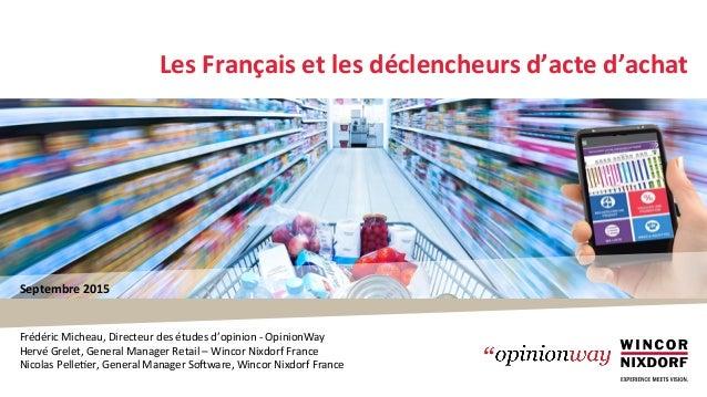 Septembre  2015   Les  Français  et  les  déclencheurs  d'acte  d'achat   Frédéric  Micheau,  Direct...
