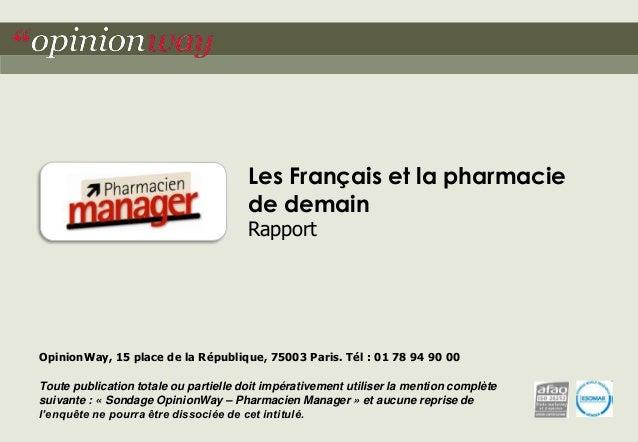 """1pour PHARMACIEN MANAGER - Les Français et la pharmacie de demain""""opinionway Les Français et la pharmacie de demain Rappor..."""