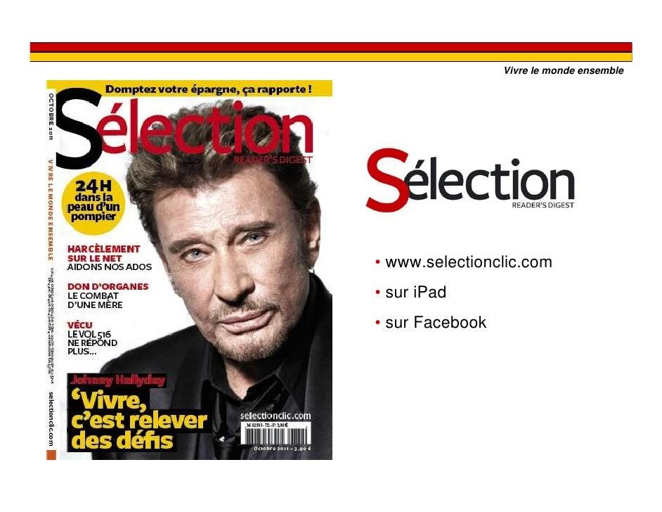 Vivre le monde ensemble• www.selectionclic.com• sur iPad• sur Facebook