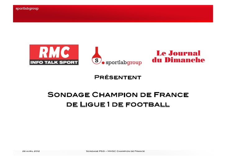 Présentent!                 Sondage Champion de France !                    de Ligue 1 de football!26 avril 2012!         ...