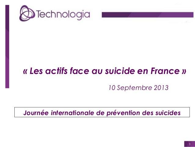 « Les actifs face au suicide en France » 10 Septembre 2013  Journée internationale de prévention des suicides  1
