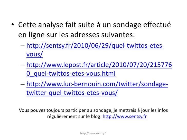 Cette analyse fait suite à un sondage effectué en ligne sur les adresses suivantes:<br />http://sentsy.fr/2010/06/29/quel-...
