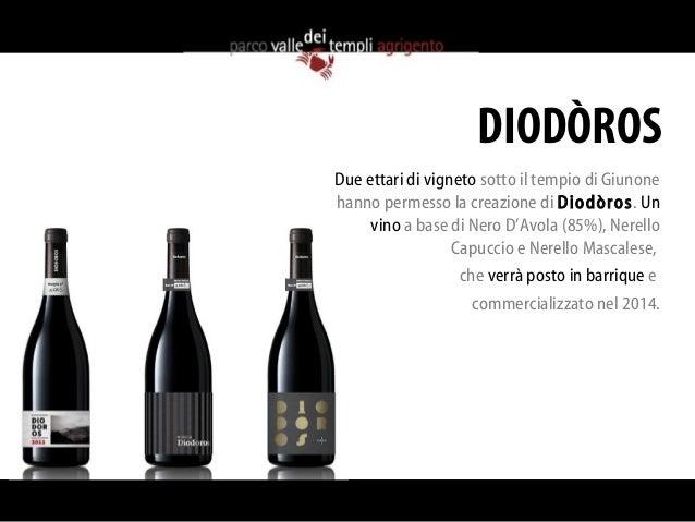 DIODÒROSDue ettari di vigneto sotto il tempio di Giunonehanno permesso la creazione di Diodòros. Un     vino a base di Ner...